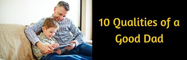10 Qualities of a Good Dad Blog copy