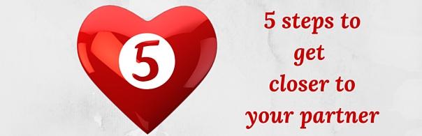 5 Steps to get closer to your partner blog