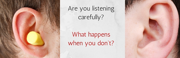 Are you listening carefully-What happens when you don't- blog