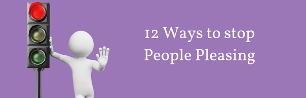 12 Ways to stop People Pleasing - blog