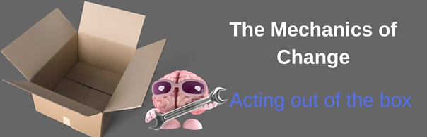 The Mechanics of Change Acting out of the Box - blog